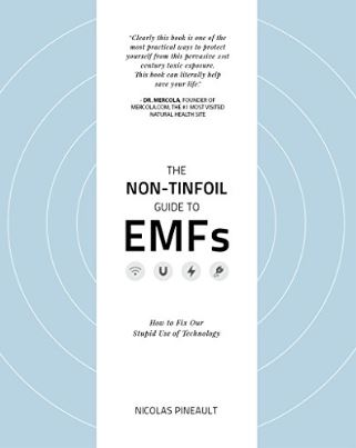 The Non-Tinfoil Guide to EMF Radiation Book